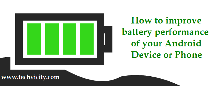 How to improve battery life of Android Mobile
