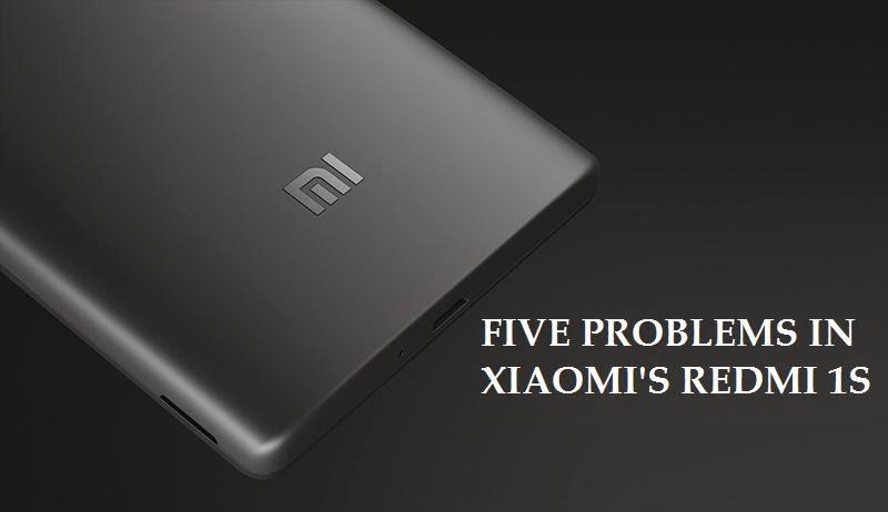 Five Problems in Redmi 1S