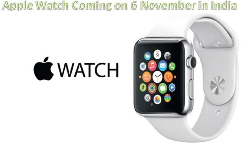 Apple Watch to be launched on 6th November 2015