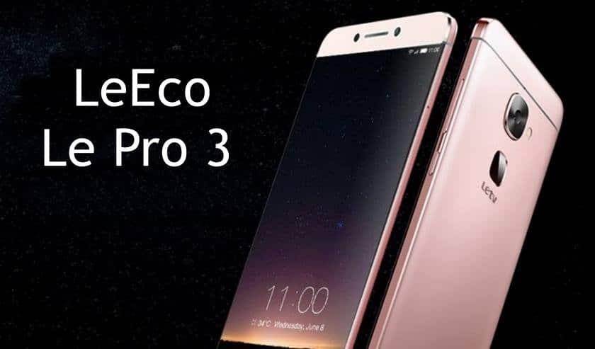 LeEco Le Pro 3 Features, specs,